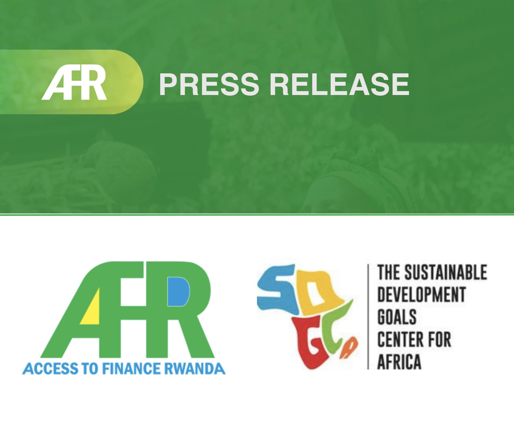 Access to Finance Rwanda and the Sustainable Development Goals Center for Africa to collaborate on strengthening financial inclusion and financial sector development in Rwanda